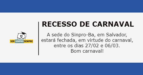 Recesso de Carnaval SINPRO-BA